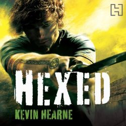 Hexed The Iron Druid Chronicles Book 2