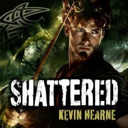 Shattered The Iron Druid Chronicles Book 7